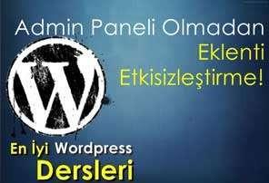 Wordpress Admin Paneli Olmadan Eklenti Etkisizleştirmek