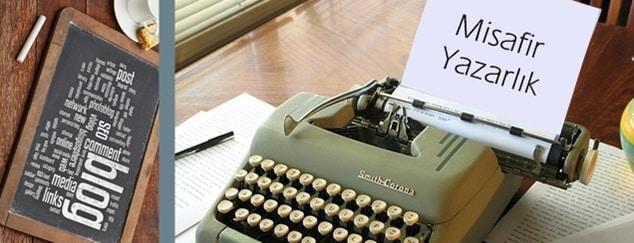 Misafir Yazarlık Yapmak - Misafir Yazar - Misafir Blog Yazarı