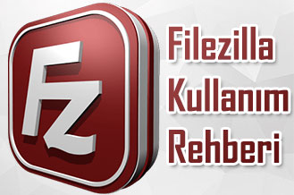 FileZilla ile FTP Kullanımı