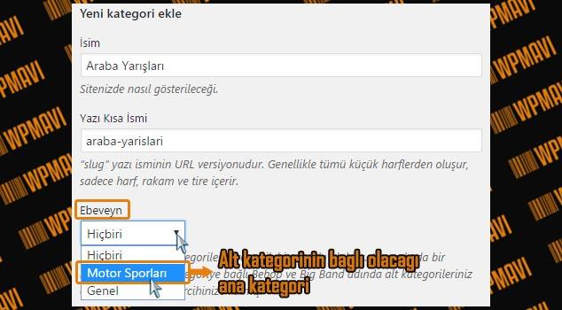 WordPress Kategori Ekleme - Alt Kategori İçin Ana Kategori Seçimi