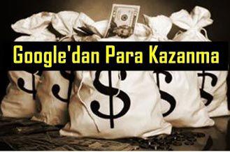 Google Para Kazanma: Google'dan Para Kazanma - Google ile Para Kazanma