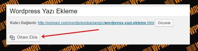 Wordpress Yazı Ekleme - Ortam Ekleme Butonu