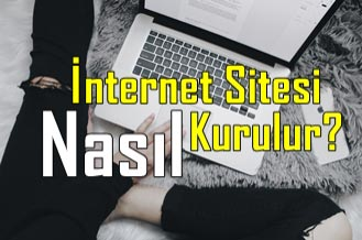 İnternet Sitesi Kurma - İnternet Sitesi Nasıl Kurulur